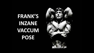 FRANK'S INZANE VACCUM POSE AND HOW HE DEVELOPED IT! THE GOLDEN ERA SERIES!!