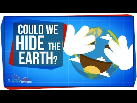 Could We Hide The Earth?