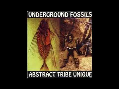 1996 -  Abstract Tribe Unique -  Underground Fossils full cd ( ABSTRACT RUDE)