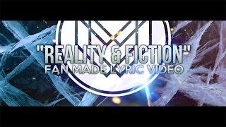 "BURNING DOWN ALASKA - ""Reality & Fiction"" Fan Made Lyric Video"
