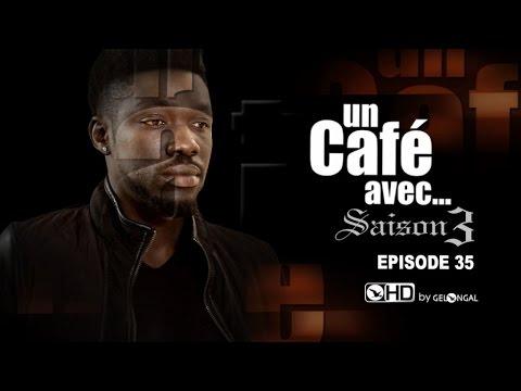 Un Café Avec...Saison3 - Episode N°35