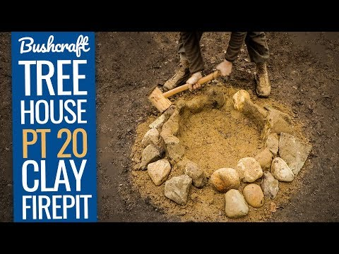 Bushcraft Treehouse 20: Making a Firepit with Clay at the Bushcraft Basecamp
