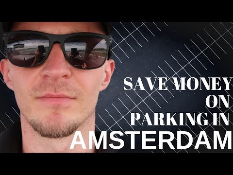 Save Money On Parking In Amsterdam, A Complete Guide!