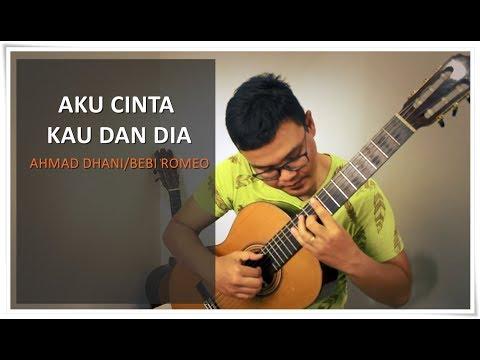 (Ahmad Dhani) Aku Cinta Kau Dan Dia - Fingerstyle Guitar Cover