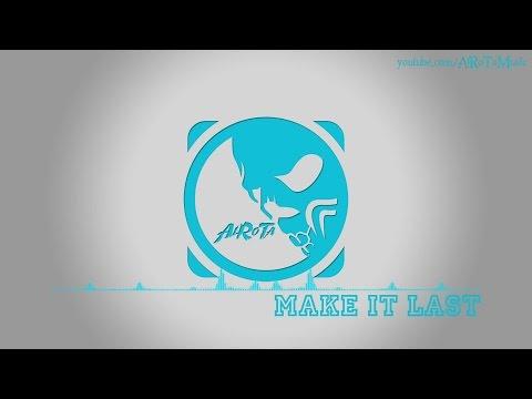 Make It Last By Alexander Bergil - [Pop Music]