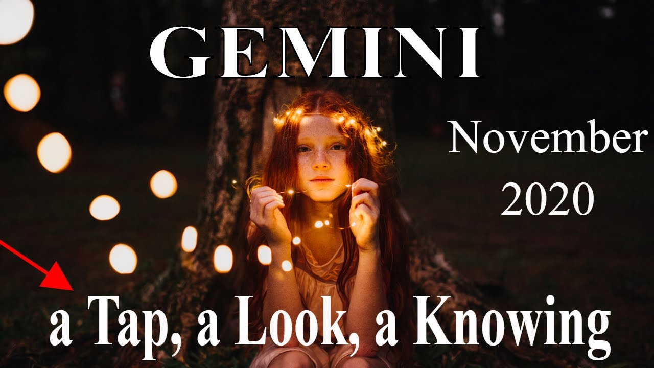 Gemini ~ a Tap! a Look?? a Knowing ⭐ ~ Psychic Tarot Reading, November 2020