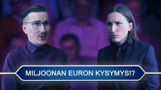 MILJOONAN EURON KYSYMYS!?