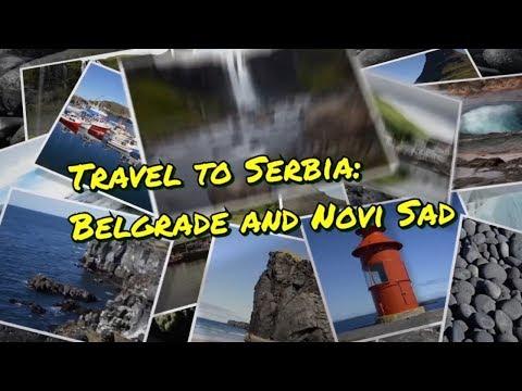 Travel to Serbia: Belgrade and Novi Sad