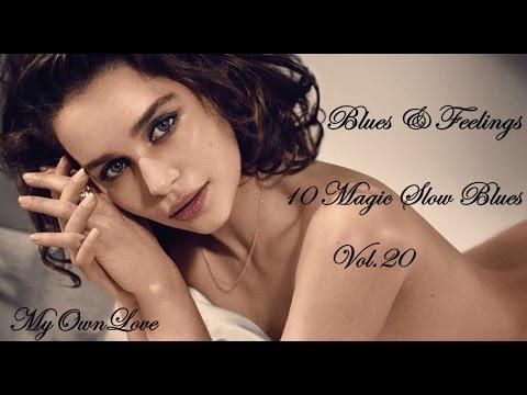 Blues & Feelings ~10 Magic Slow Blues. Vol. 20