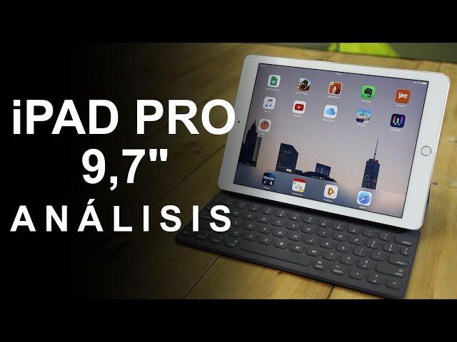 Ipad Pro 9.7, Análisis. Review con características, precio y ...