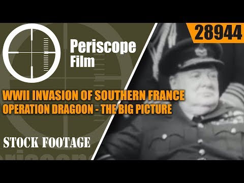WWII INVASION OF SOUTHERN FRANCE  OPERATION DRAGOON   THE BIG PICTURE  28944