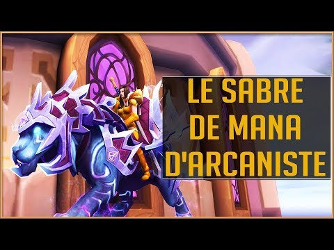 World Of Warcraft - La Monture Sabre-de-Mana d&39;Arcaniste GUIDE