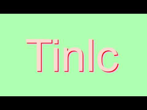 How to Pronounce Tinlc