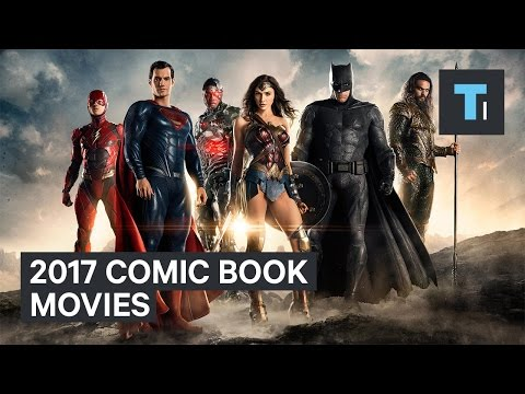 Comic book movies coming out in 2017
