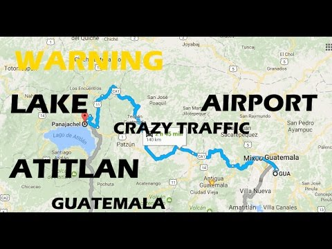 Bad Road Traffic Guatemala City Airport to Lake Atitlan 4-5 Hour #GUA