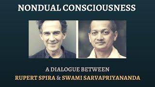 Nondual Consciousness: A Dialogue between Rupert Spira and Swami Sarvapriyananda