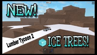 ICE TREES! ❄ ROBLOX LUMBER TYCOON 2 UPDATE 2018