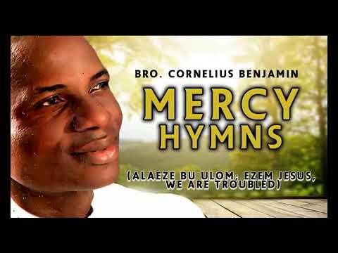 Download Bro Cornelius Benjamin - Mercy Hymns Alaeze Bu Ulom - Nigerian Gospel Music|African|Praise&worship