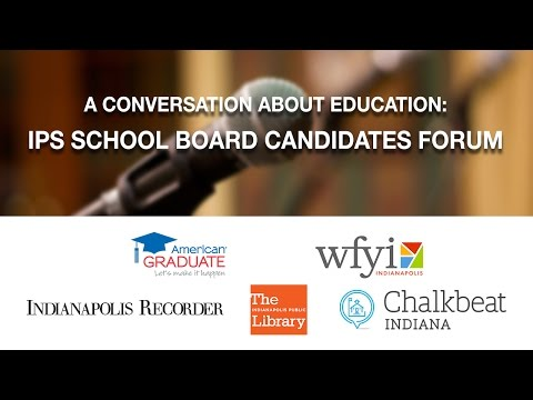 A Conversation About Education: IPS School Board Candidates Forum