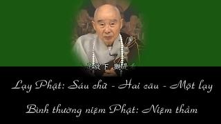 Lạy Phật Sáu chữ , Hai Câu , Một Lạy, Bình Thừơng Niệm Phật ,Niệm Thầm