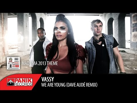VASSY - WE ARE YOUNG (Dave Audé Remix) | Mad VMA 2013 Theme
