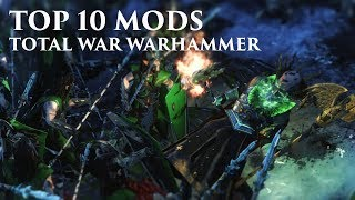 TOTAL WAR | TOP 10 Mods Total War WARHAMMER