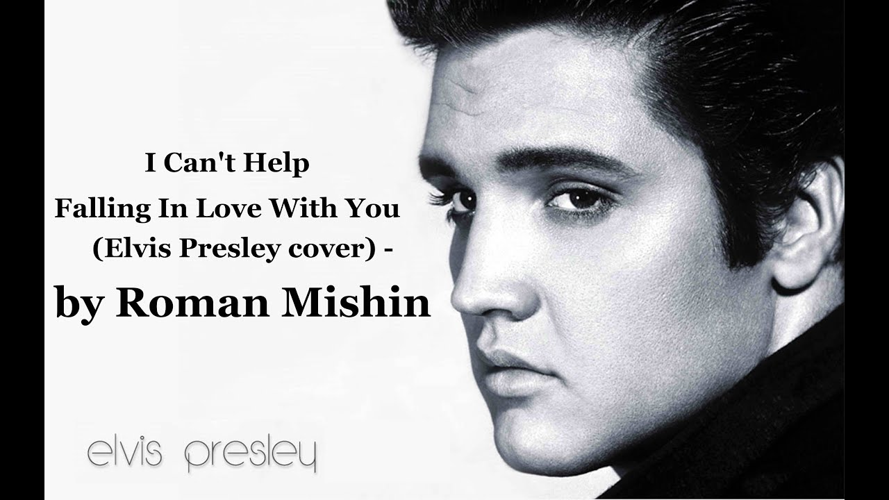 Elvis Presley - I Can't Help Falling In Love With You ...