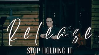 Release: Stop Holding It