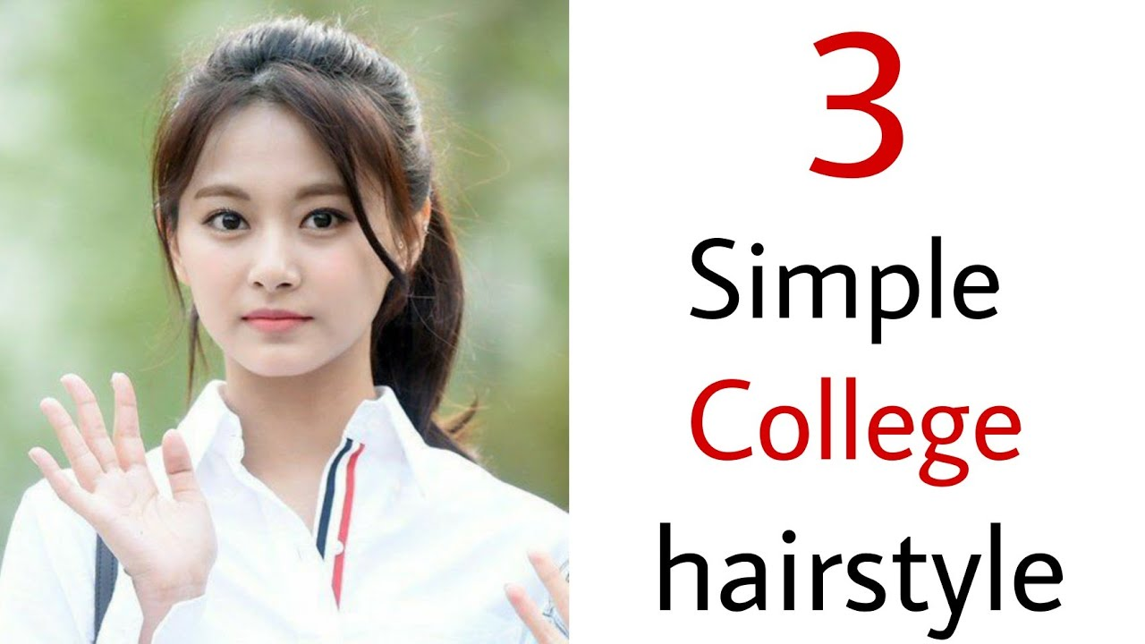 3 simple cute hairstyles for college girl - easy latest hairstyles   new latest hairstyles hairstyle