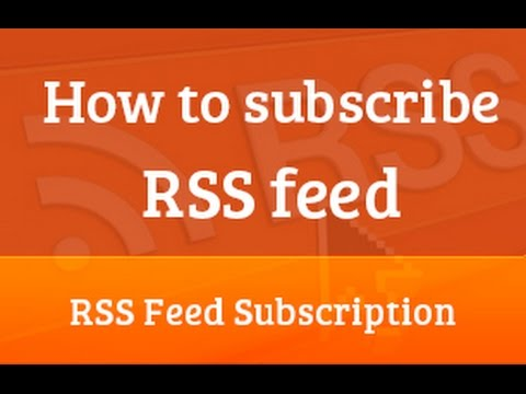 How to subscribe RSS feed   RSS feed subscription   RSS feed reader