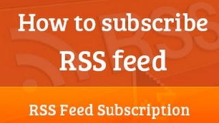 How to subscribe RSS feed | RSS feed subscription | RSS feed reader