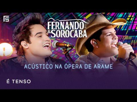 Fernando & Sorocaba - É Tenso | Acústico na Ópera de Arame