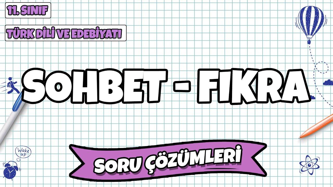 11. Sınıf Türk Dili ve Edebiyatı - Sohbet - Fıkra Soru Çözümleri   2021