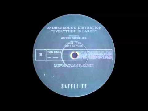 Underground Distortion - Everythin' Is Large (Pump It Up)