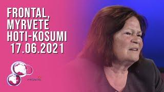 FRONTAL, Myrvete Hoti-Kosumi – 17.06.2021