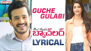Guche Gulabi Lyrical | #MostEligibleBachelor Songs | Akhil, Pooja Hegde | Gopi Sundar | Armaan Malik