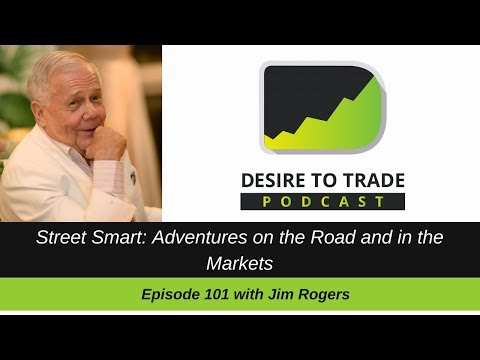 Legendary Jim Rogers Interview | Street Smart: Adventures on the Road and in the Markets (101)