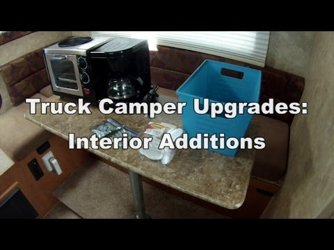 Truck Camper Upgrades Interior Additions Youtube