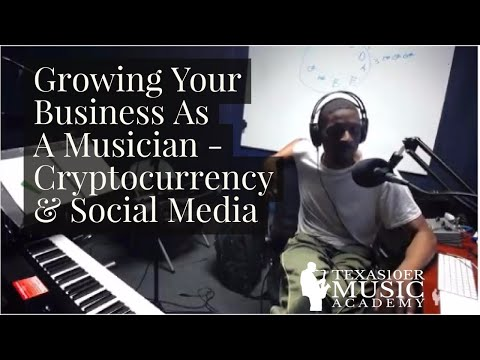 Growing Your Business As A Musician - Cryptocurrency & Social Media