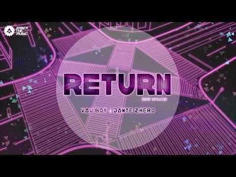 Vau Boy & Dante Zhero - Return (2017 Update)