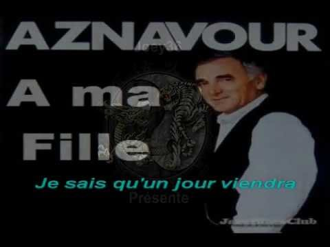 Karaoké Charles Aznavour - A ma fille.avi