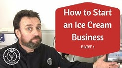 How to Start Up an Ice Cream Business - Part 1