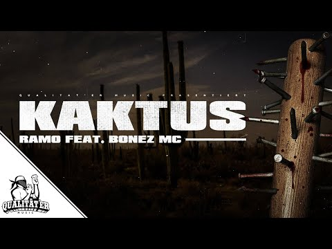 RAMO & BONEZ MC - KAKTUS (OFFICIAL QUALITÄTER VIDEO)