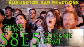 Game Of Thrones // Burlington Bar Reactions // S8E5 // CLEGANE BOWL REACTION!!