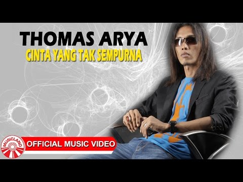 Thomas Arya - Cinta Yang Tak Sempurna [Official Music Video HD]