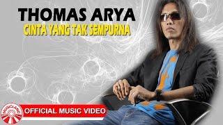 Gambar cover Thomas Arya - Cinta Yang Tak Sempurna [Official Music Video HD]