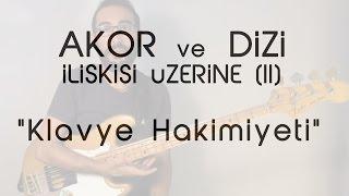 """Akor-Dizi İlişkisi Üzerine ( II ) """"Klavye hakimiyeti"""""""