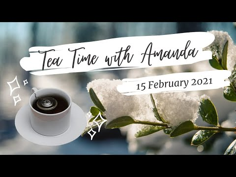 Tea Time with Amanda - 15 February 2021