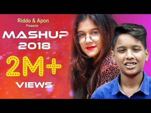 Hit Mashup 2018   Apon    Riddo   RJ Rohi   Aiyan    Best Indian & Bangla Song