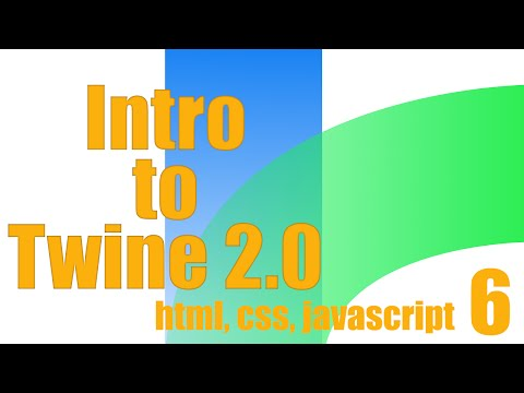 Intro to Twine 2.0: HTML, CSS, and Javascript